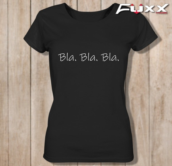 "Ladies Shirt "" BLA BLA BLA "" schwarz Premium"