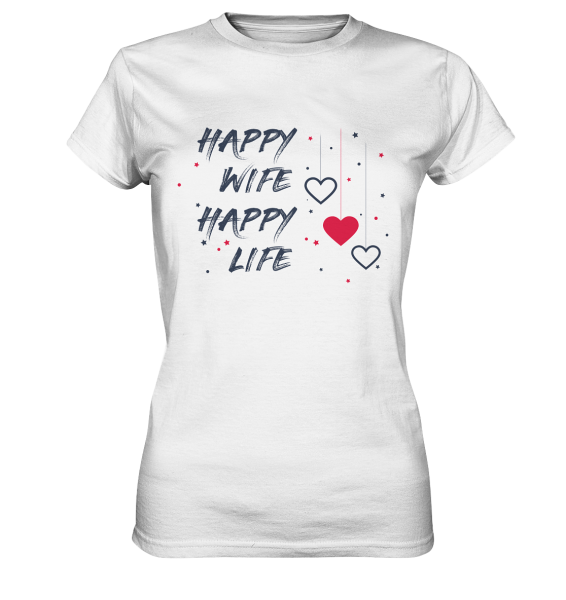 "Ladies Premium Shirt "" HAPPY WIFE HAPPY LIFE "" weiß"
