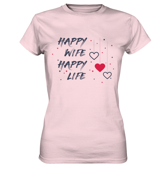 """Ladies Premium Shirt """" HAPPY WIFE HAPPY LIFE """" Pink"""