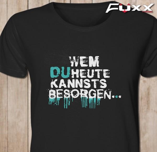 "Shirt "" Wem du heute kannts besorgen "" Bitch schwarz"